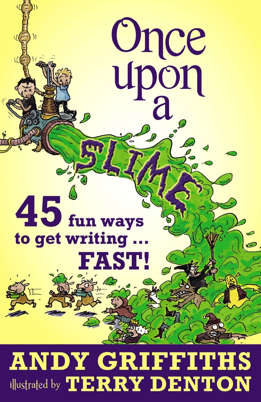 Once Upon a Slime by Terry Denton, Andy Griffiths, ISBN: 9781742612096