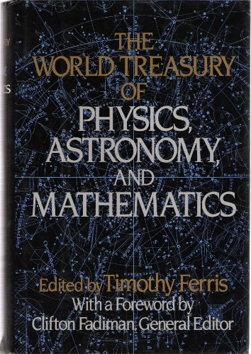 The World Treasury Of Physics, Astronomy, And Mathematics by ed Timothy Ferris, ISBN: 9780316010313