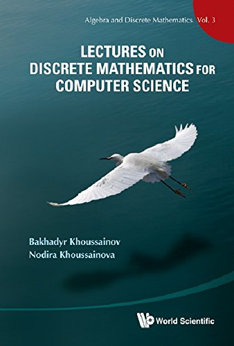 Lectures on Discrete Mathematics for Computer Science by Bakhadyr Khoussainov, ISBN: 9789814340502