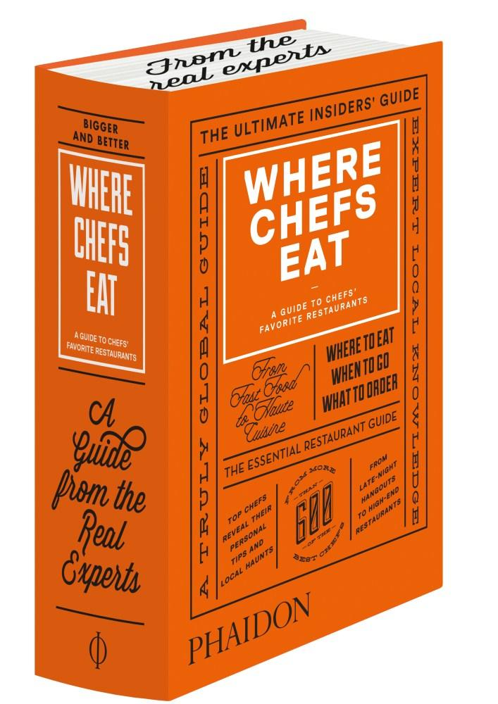 Where Chefs Eat, A Guide to Chefs' Favorite Restaurants (2015) by Phaidon, ISBN: 9780714868660
