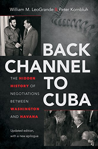 Back Channel to CubaThe Hidden History of Negotiations Between Wash...