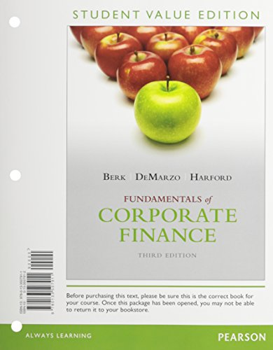 Fundamentals of Corporate Finance, Student Value Edition Plus New Myfinancelab with Pearson Etext -- Access Card Package by Jonathan Berk, ISBN: 9780133576863