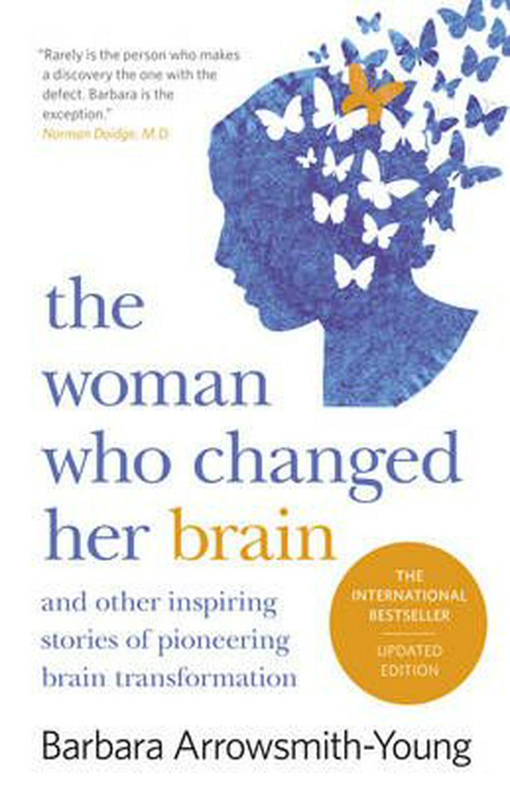The Woman Who Changed Her Brain: Revised Edition by Barbara Arrowsmith-Young, ISBN: 9781460752692