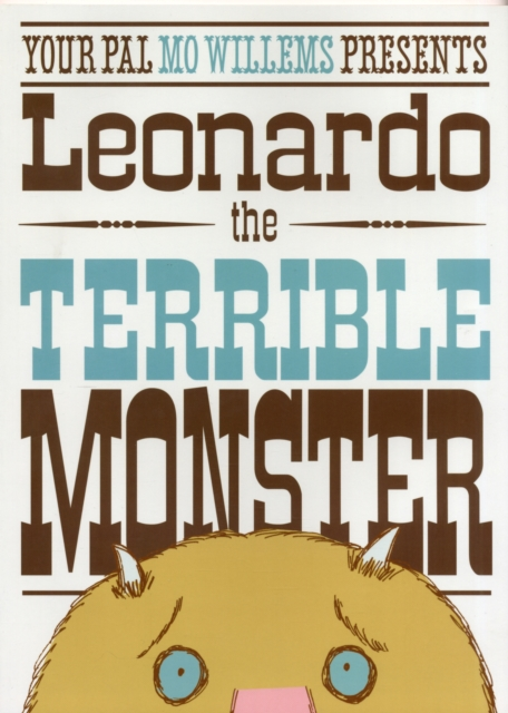 Leonardo the Terrible Monster by Mo Willems, ISBN: 9781406312157