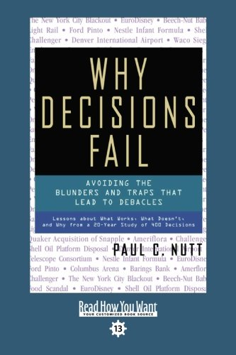 Why Decisions Fail by Paul C. Nutt, ISBN: 9781442966017