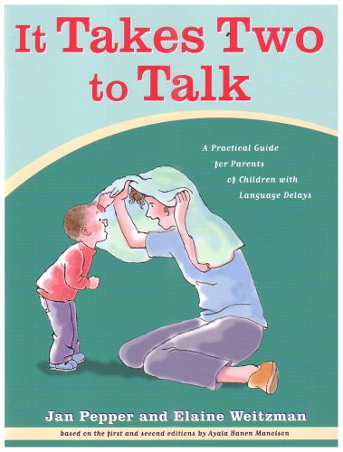 It Takes Two to Talk: A Practical Guide for Parents of Children with Language Delays by Jan Pepper, ISBN: 9780921145196