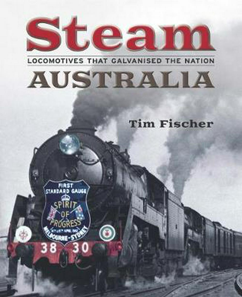 Steam AustraliaLocomotives that Galvanised the Nation