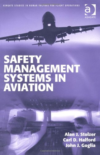 Safety Management Systems in Aviation by Alan J. Stolzer, ISBN: 9781409412113