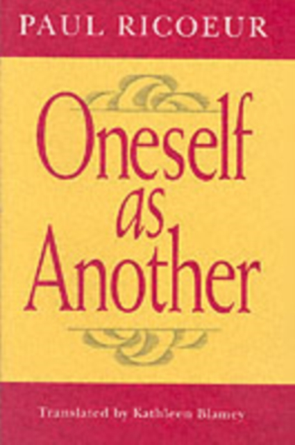 Oneself as Another by Paul Ricoeur, ISBN: 9780226713298