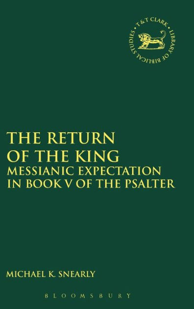 The Return of the KingMessianic Expectation in Book V of the Psalter