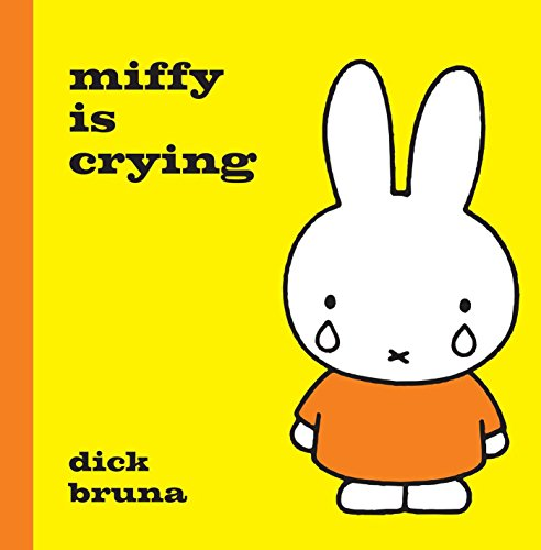 Miffy is Crying by Dick Bruna, ISBN: 9781471123306