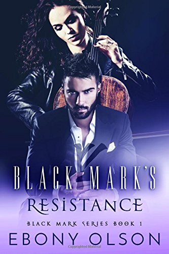 Black Mark's Resistance by Ebony Olson, ISBN: 9781974471188