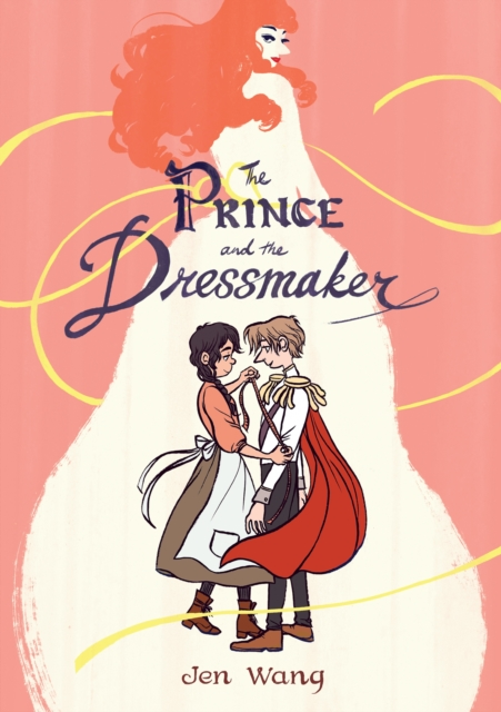 The Prince and the Dressmaker by Jen Wang, ISBN: 9781626723634