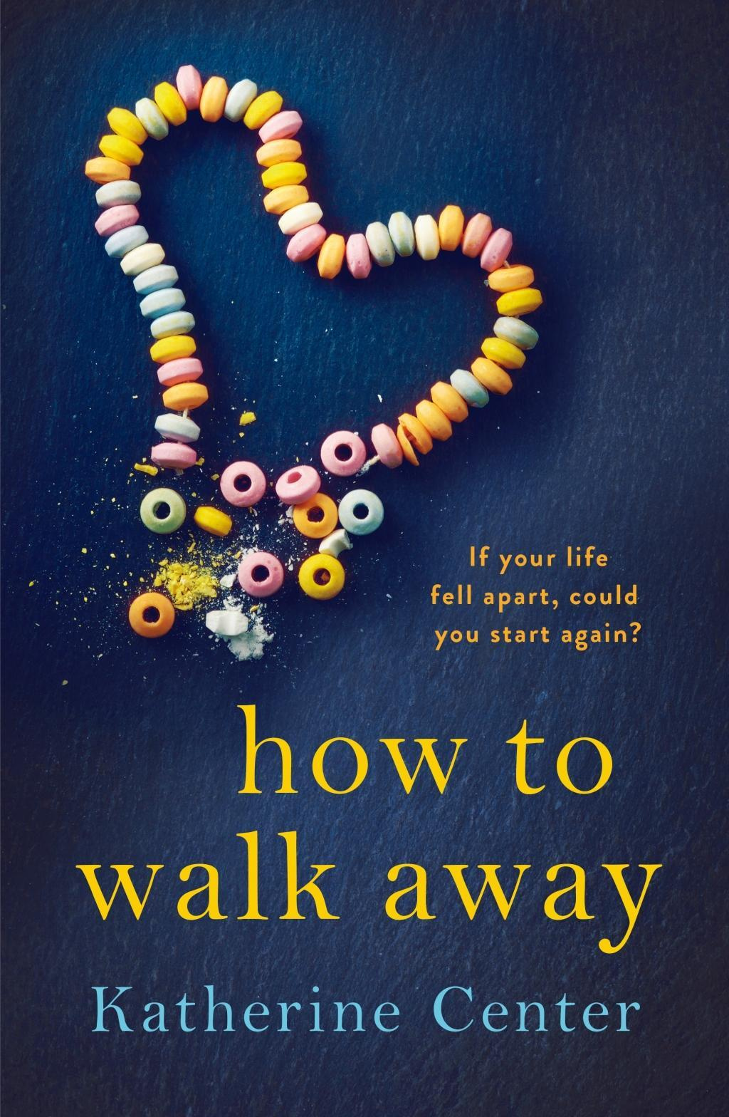How to Walk Away by Katherine Center, ISBN: 9781509858941