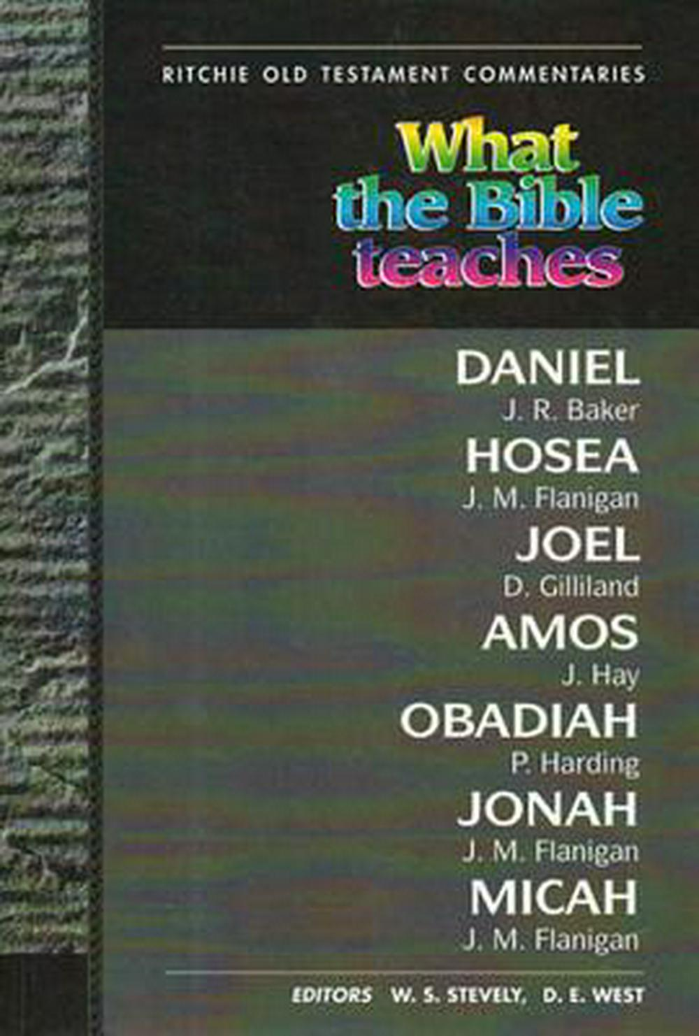 Wtbt Daniel Hosea Joel Amos Obadiah Jonah (What the Bible Teaches)
