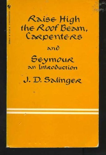 Raise high the roof beam, carpenters ; and, Seymour: An introduction by J. D Salinger, ISBN: 9780553205961