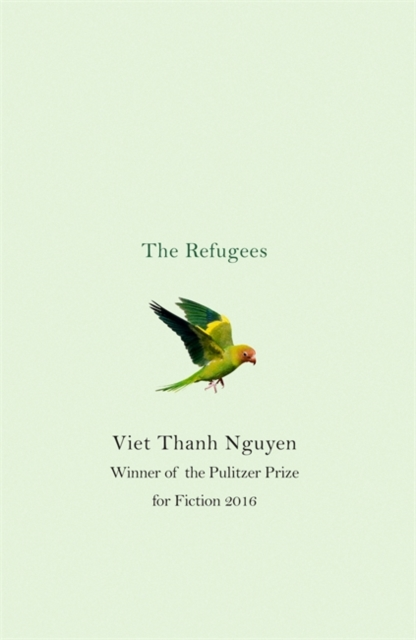 The Refugees by Viet Thanh Nguyen, ISBN: 9781472152558