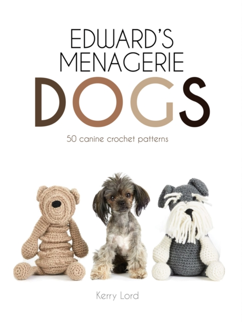 Edwards Menagerie Dogs by Kerry Lord, ISBN: 9781911595243