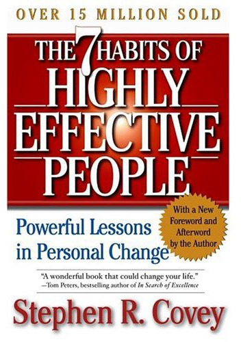 The 7 Habits of Highly Effective People by Stephen R. Covey, ISBN: 9780743269513