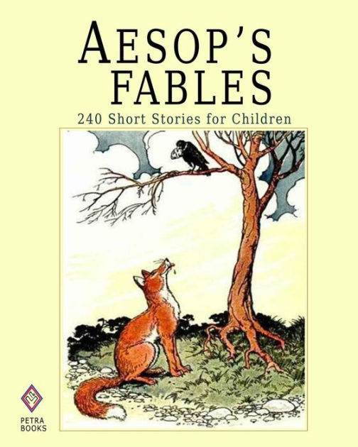Aesop's Fables: 240 Short Stories for Children - Illustrated by Aesop, ISBN: 9781450502955