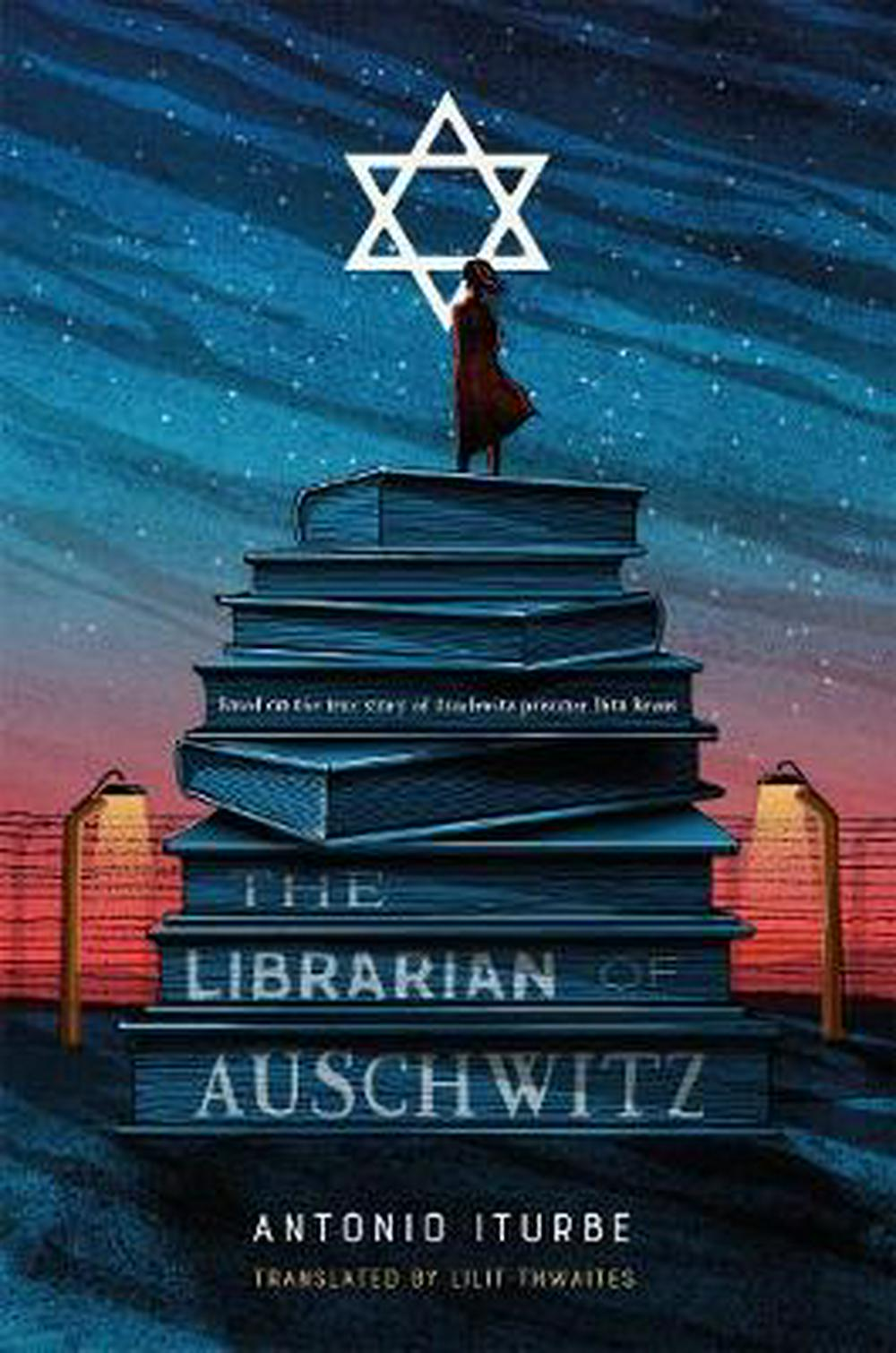The Librarian of Auschwitz by Antonio Iturbe; translated by Lilit Thwaites, ISBN: 9781627796187