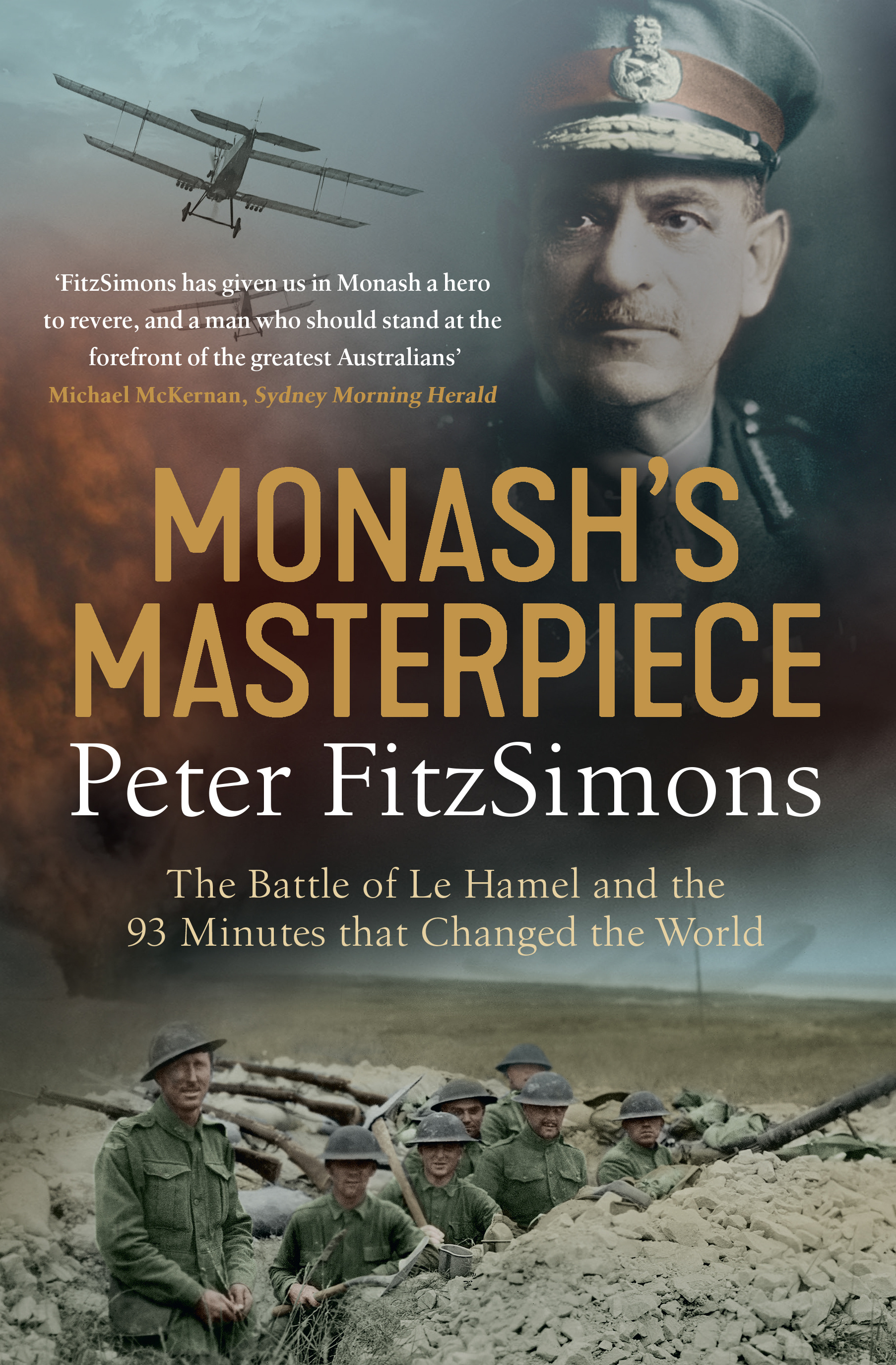 Monash's MasterpieceThe battle of Le Hamel and the 93 minutes that ...