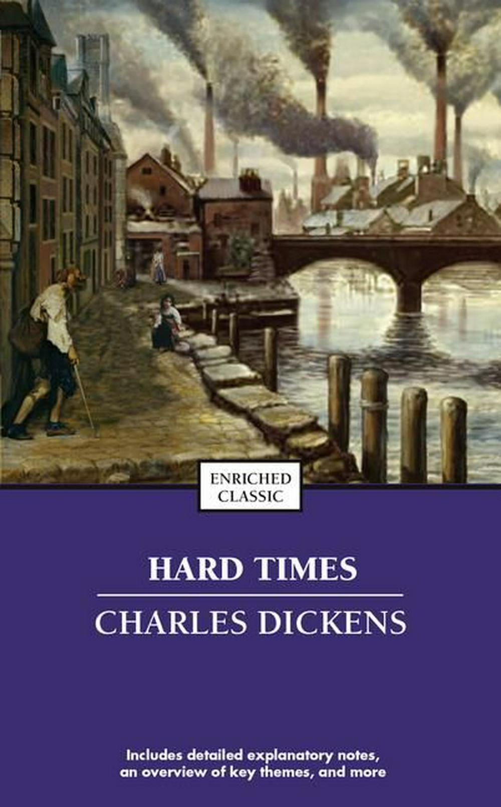 hard times charles dickens thesis Hard times charles dickens 2 dickens hard times (1854) was wide, thin, and hard set the emphasis was helped by the.