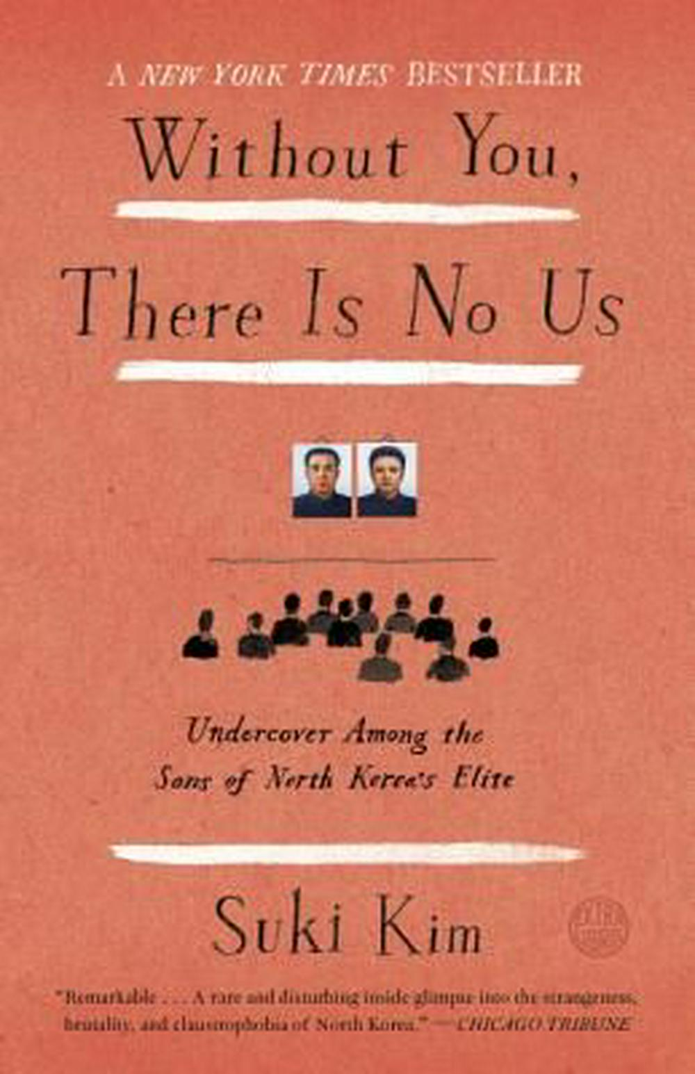 Without You, There Is No Us: My Time with the Sons of North Korea's Elite by Suki Kim, ISBN: 9780307720665