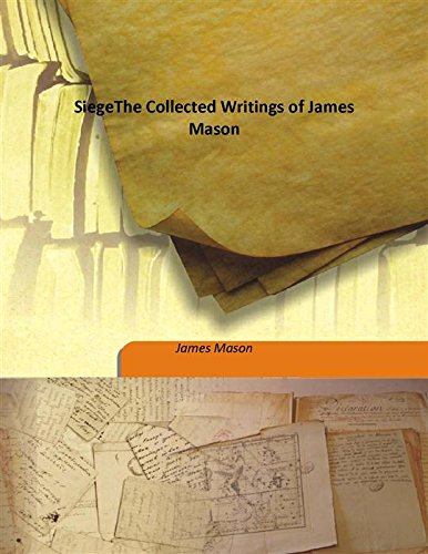 Siege The Collected Writings of James Mason [Hardcover] by James Mason, ISBN: 9789333165211