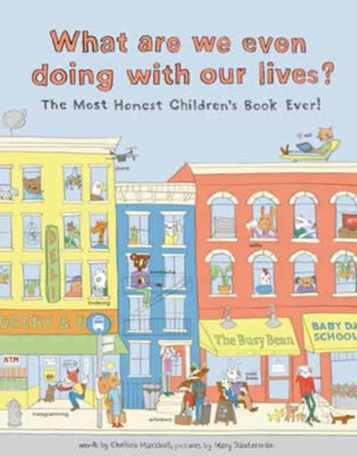 What are We Even Doing with Our Lives? by Chelsea Marshall, Mary Dauterman, ISBN: 9780062654182