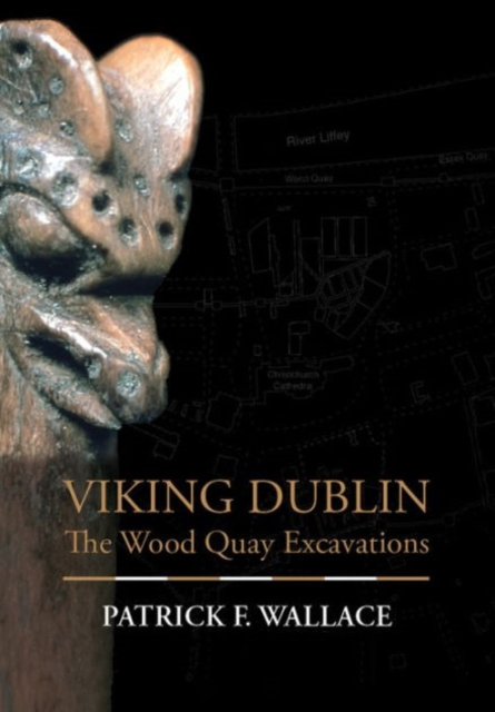 Viking DublinThe Wood Quay Excavations by Pat Wallace, ISBN: 9780716533146