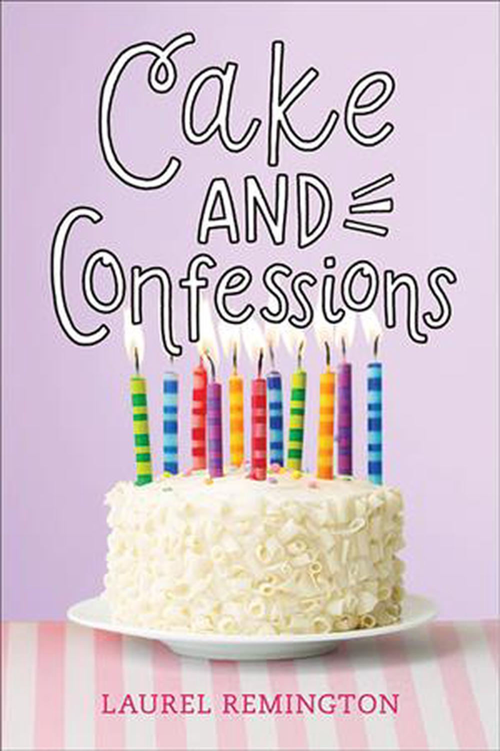 Cake and Confessions (Secret Recipe Book) by Laurel Remington, ISBN: 9781492669678
