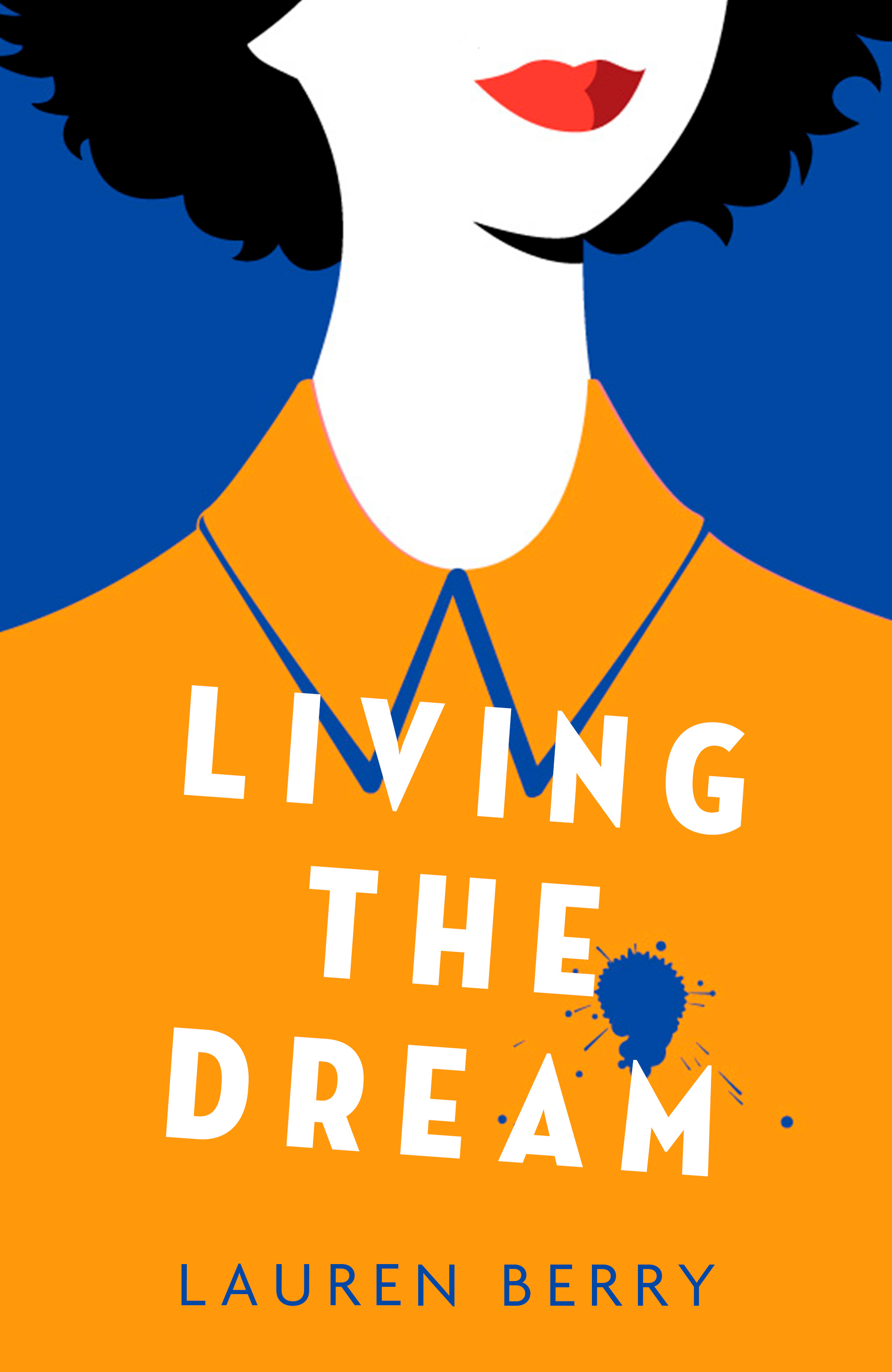 Living the Dream by Lauren Berry, ISBN: 9780349008974