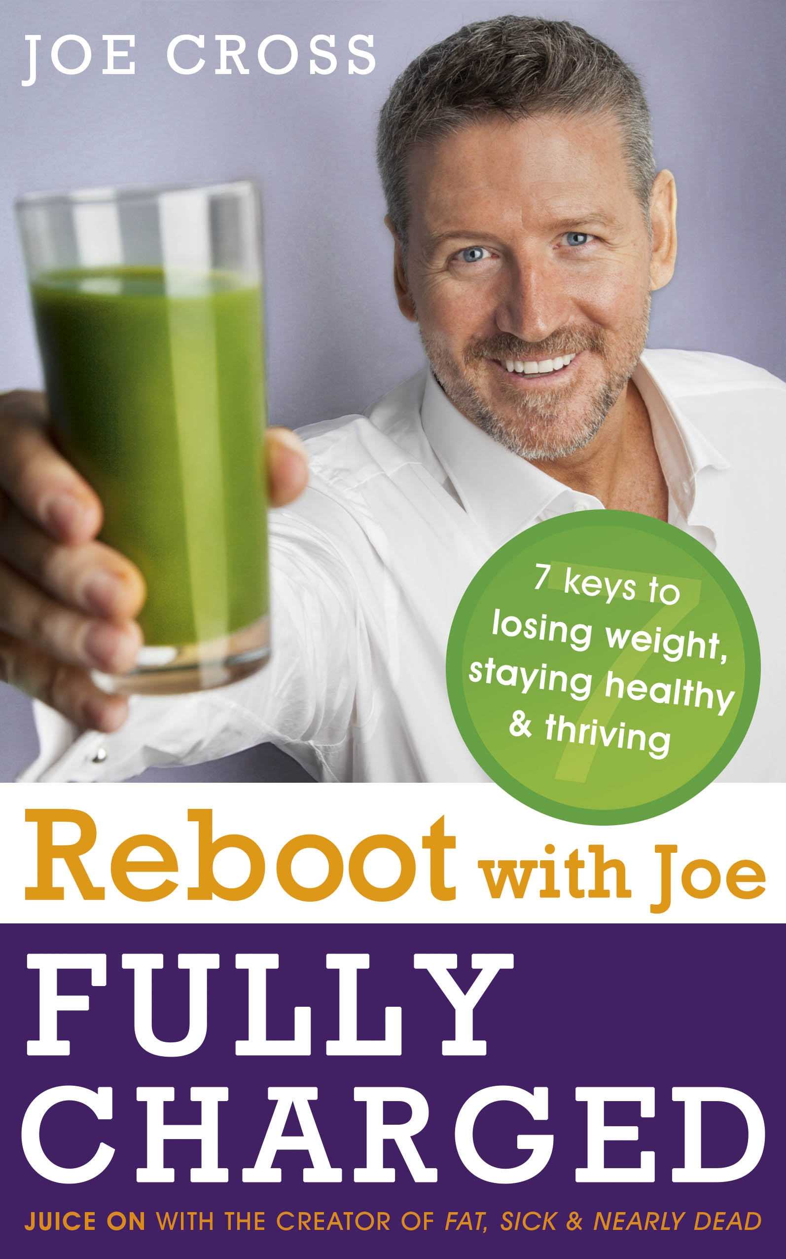 Reboot with Joe: Fully Charged - 7 Keys to Losing Weight, Staying Healthy and Thriving by Joe Cross, ISBN: 9781473613485