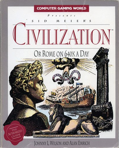 Sid Meier's Civilization, or Rome on 640 K a Day