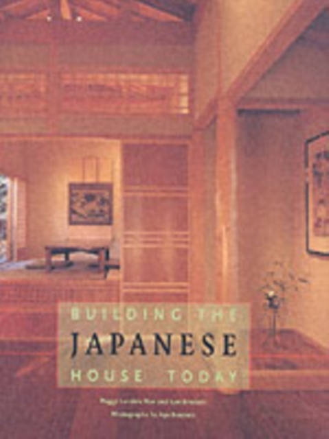 Building the Japanese House Today by Peggy Landers Rao, ISBN: 9780810959316