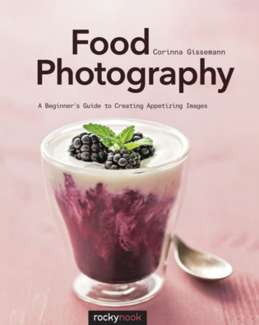 Food PhotographyAabeginnerasaguide to Creating Appetizing Images