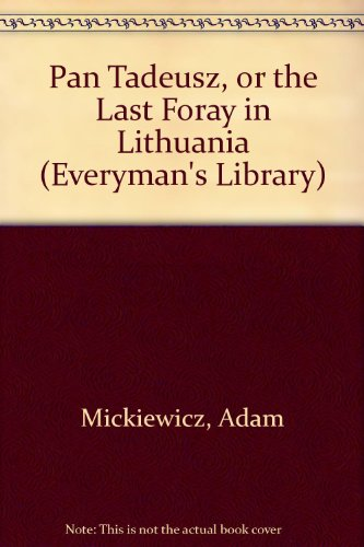 Pan Tadeusz, or the Last Foray in Lithuania by Adam Mickiewicz, ISBN: 9780460008426