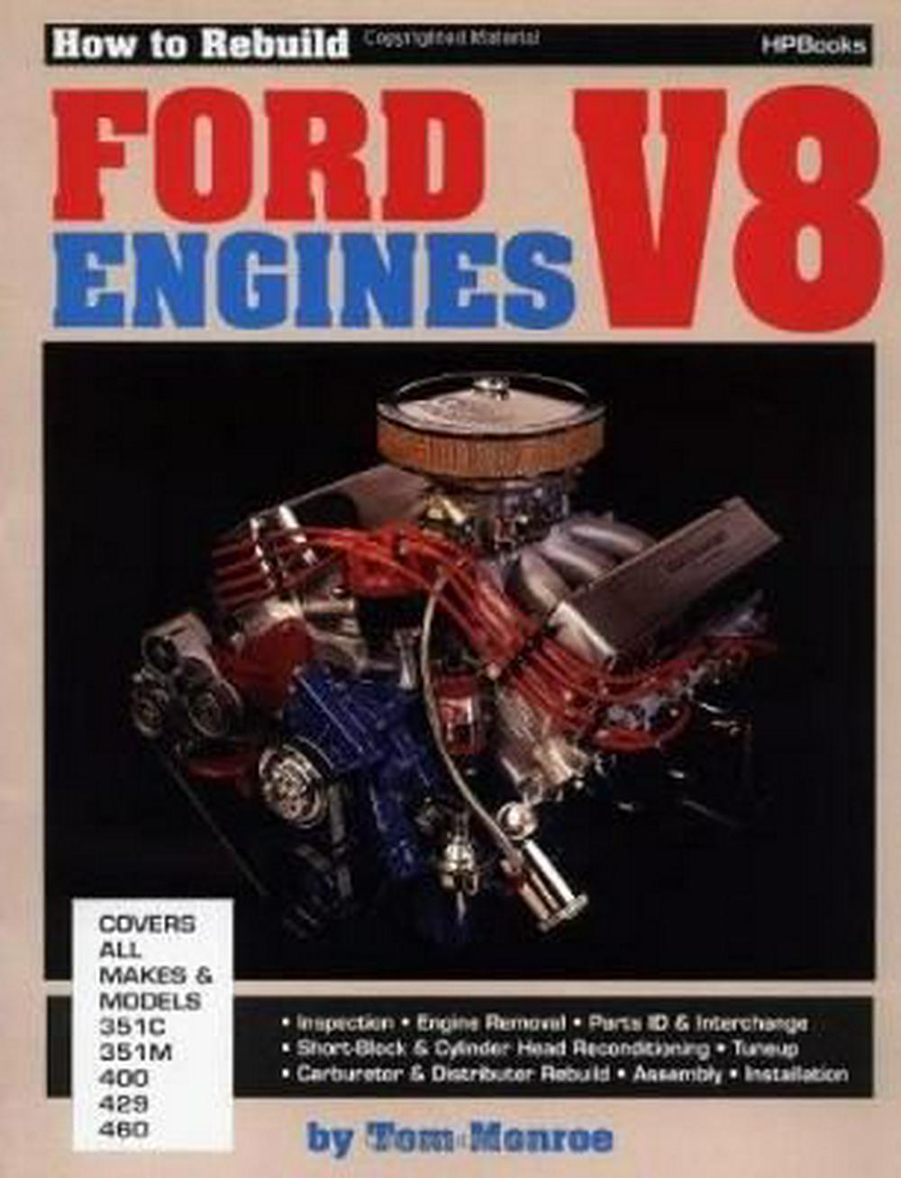 How to Rebuild Ford V-8 Engines by Tom Monroe, ISBN: 9780895860361