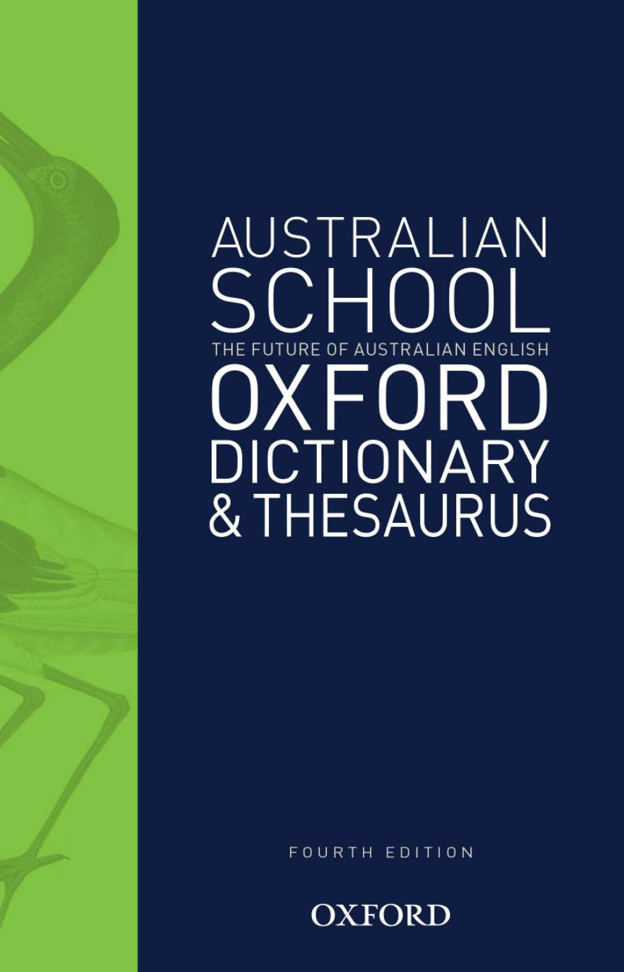 Australian School Oxford Dictionary & Thesaurus 4edAustralian Dictionaries/Thesauruses/Reference