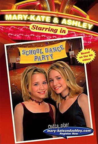 School Dance Party (Mary-Kate & Ashley Starring In, No. 4)