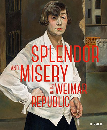 Splendor and Misery in the Weimar RepublicFrom Otto Dix to Jeanne Mannen