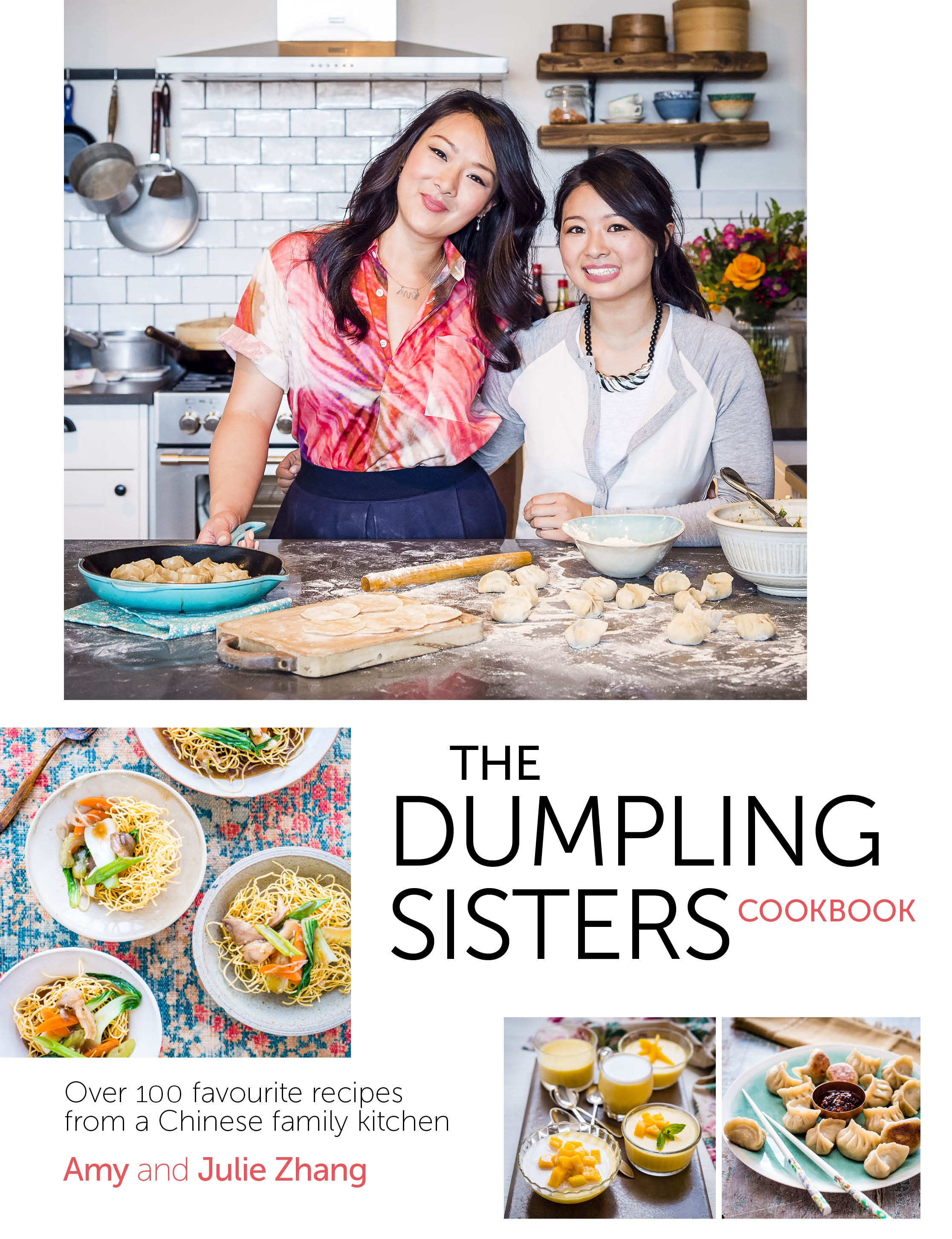 The Dumpling Sisters Cookbook by Amy Zhang, Julie Zhang, ISBN: 9780297609063
