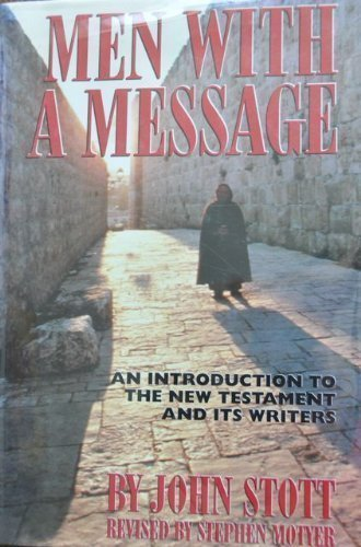 Men With a Message: An Introduction to the New Testament and Its Writers