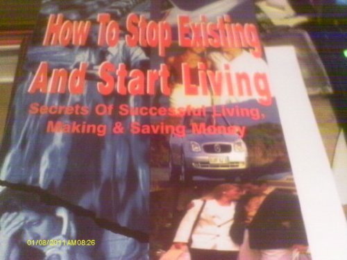 How to Stop Existing and Start Living : Secrets of Pb