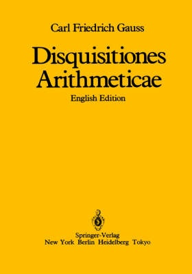 Disquisitiones Arithmeticae by Carl Friedrich Gauss, ISBN: 9780387962542