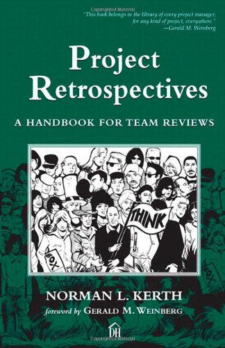 Project Retrospectives by Norman L. Kerth, ISBN: 9780932633446