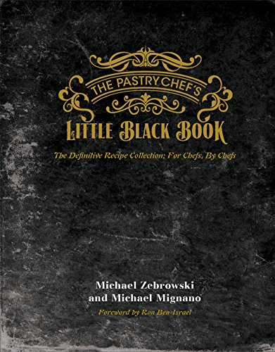 The Pastry Chefs Little Black Book: 1 by Michael Zebrowski and Michael Mignano, ISBN: 9780933477636