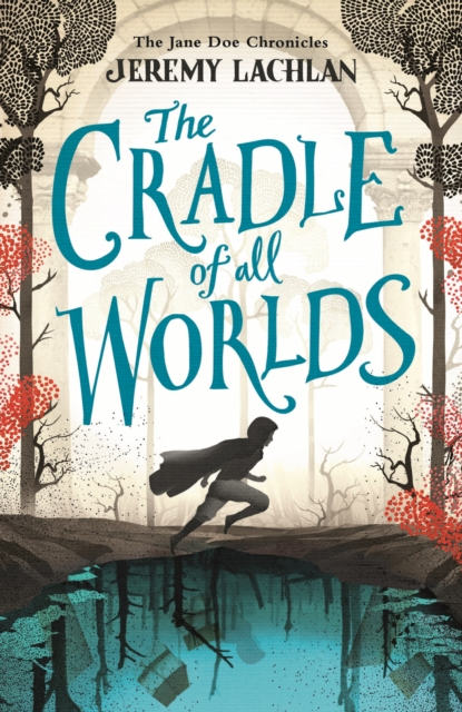 The Cradle of All Worlds: Jane Doe Chronicles