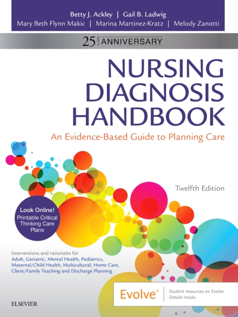 Nursing Diagnosis Handbook: An Evidence-Based Guide to Planning Care, 12e by Betty J. Ackley MSN  EdS  RN, ISBN: 9780323551120